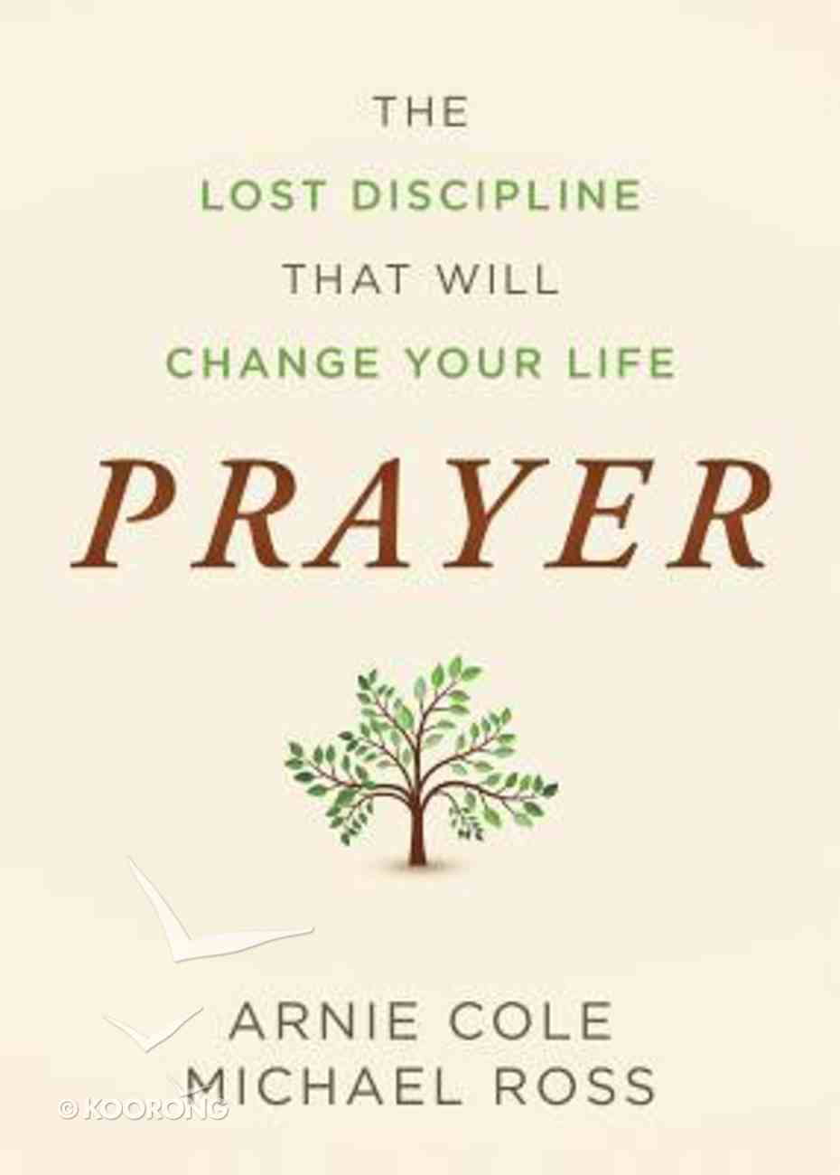 Prayer: The Lost Discipline That Will Change Your Life Paperback