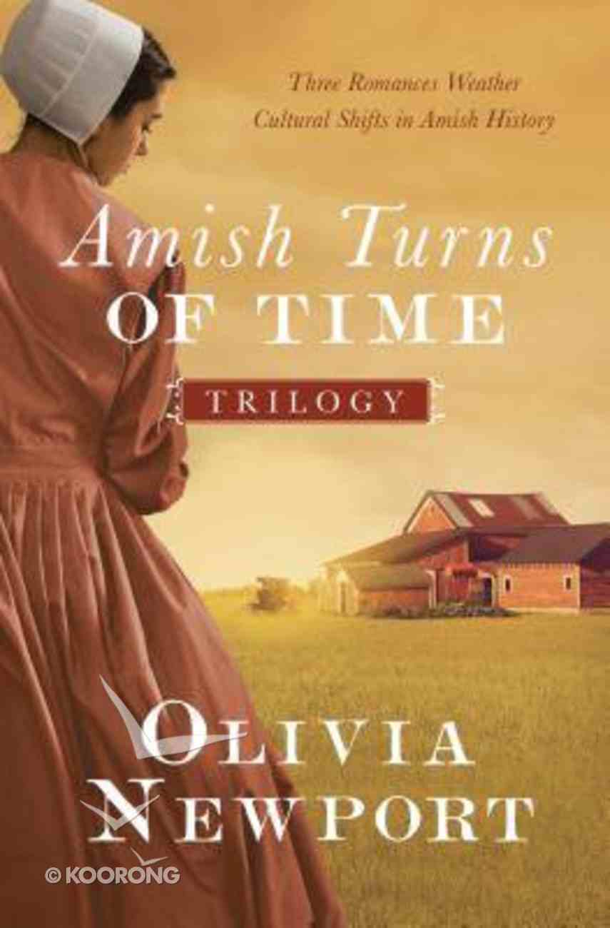 The Amish Turns of Time Trilogy (Amish Turns Of Time Series) Paperback