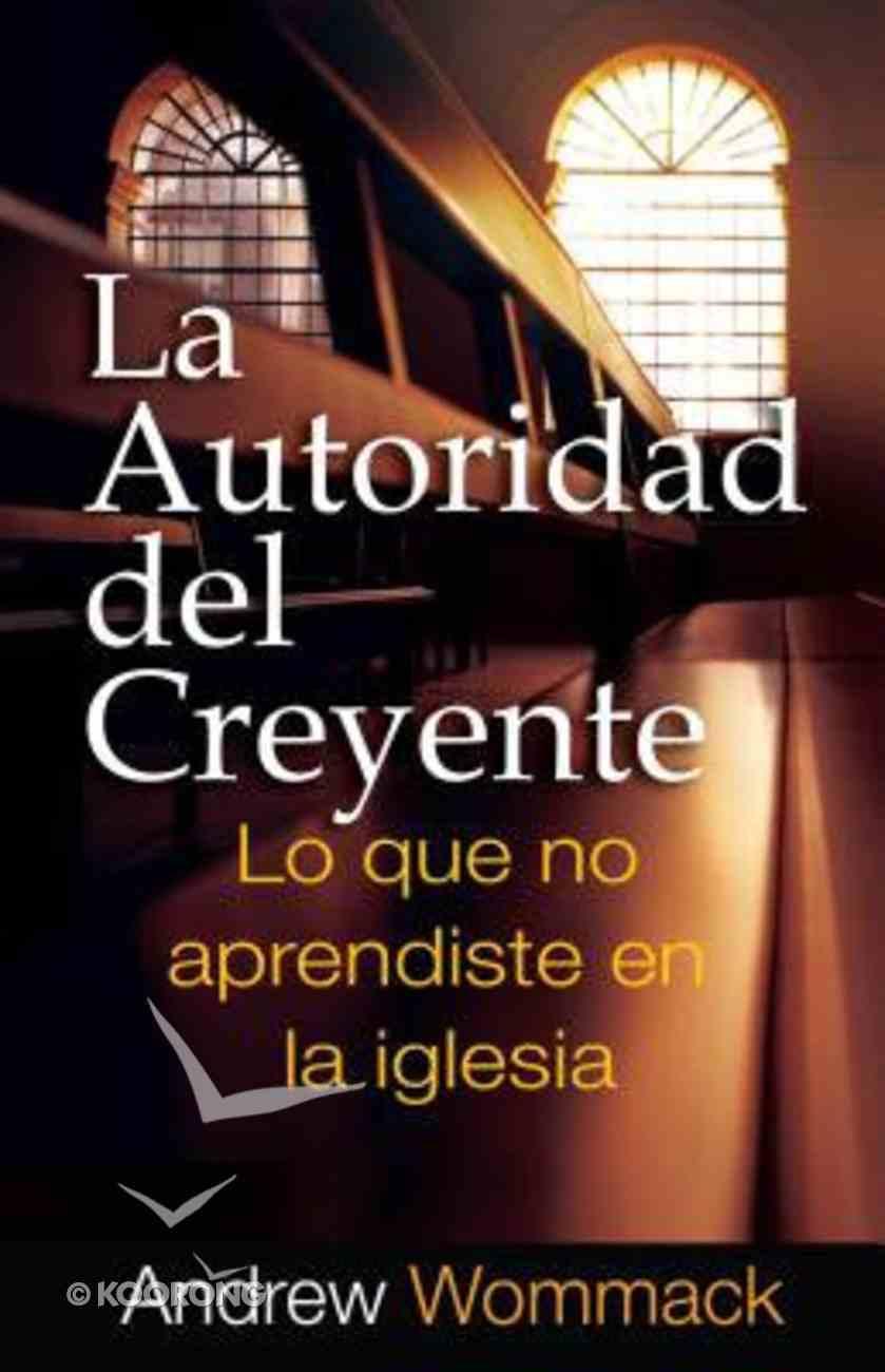 La Autoridad Del Creyente (Believer's Authority) Paperback