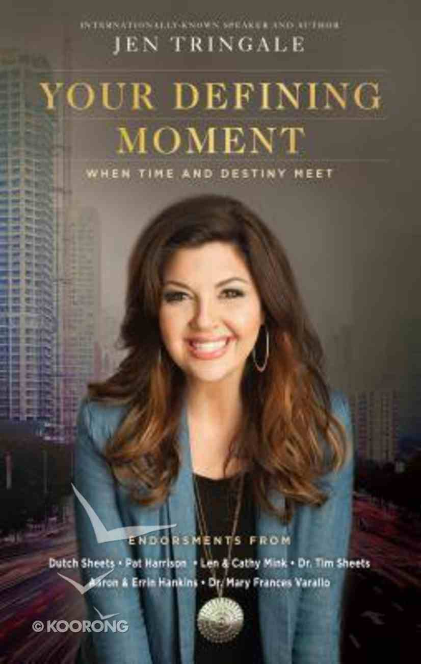 Your Defining Moment: When Time and Destiny Meet Paperback