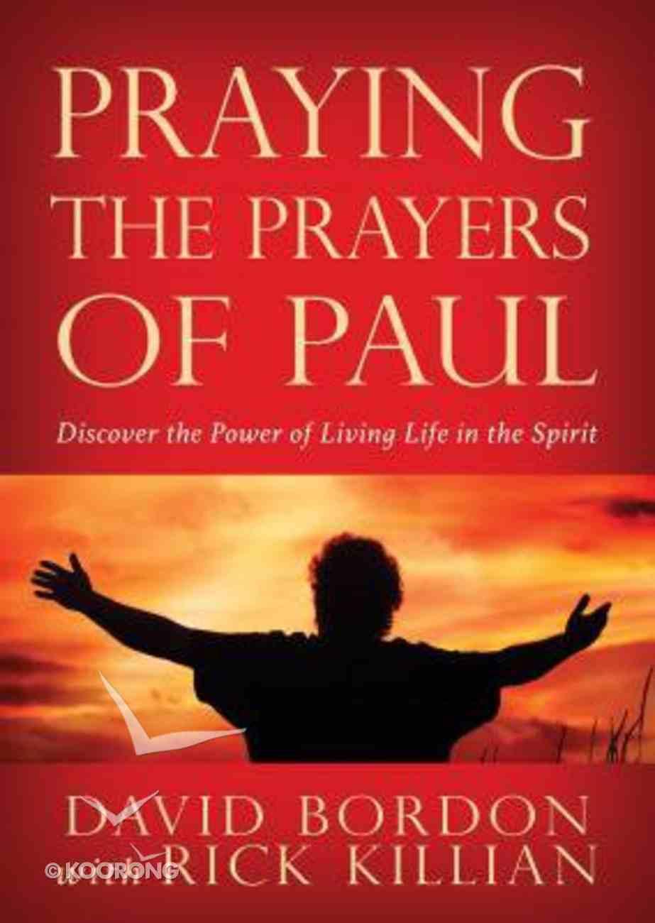 Praying the Prayers of Paul Paperback