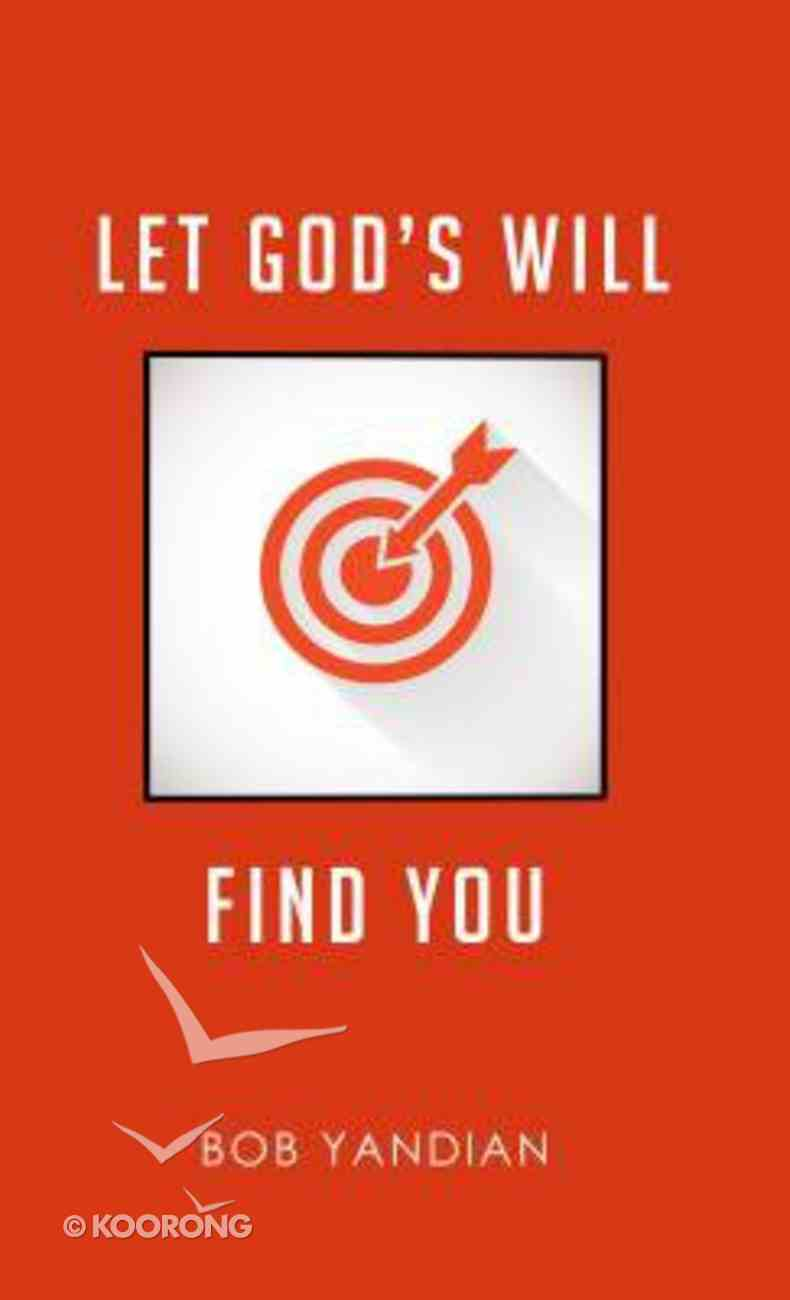 Let God's Will Find You Paperback