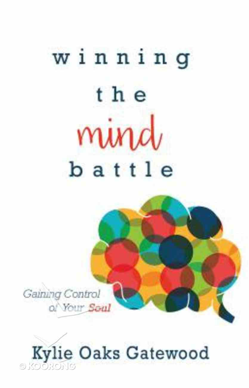 Winning the Mind Battle: Gaining Control of Your Soul Paperback