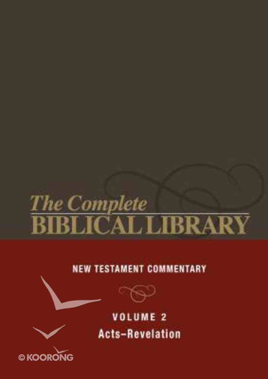 Acts - Revelation (#02 in Complete Biblical Library New Testament Series) Hardback