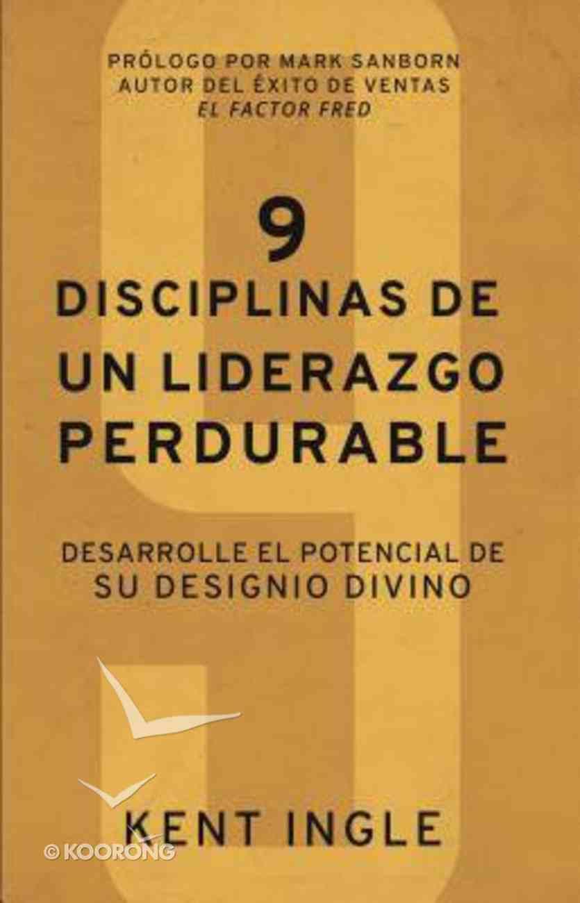 9 Disciplinas De Un Liderazgo Perdurable (9 Disciplines Of Leadership) Paperback