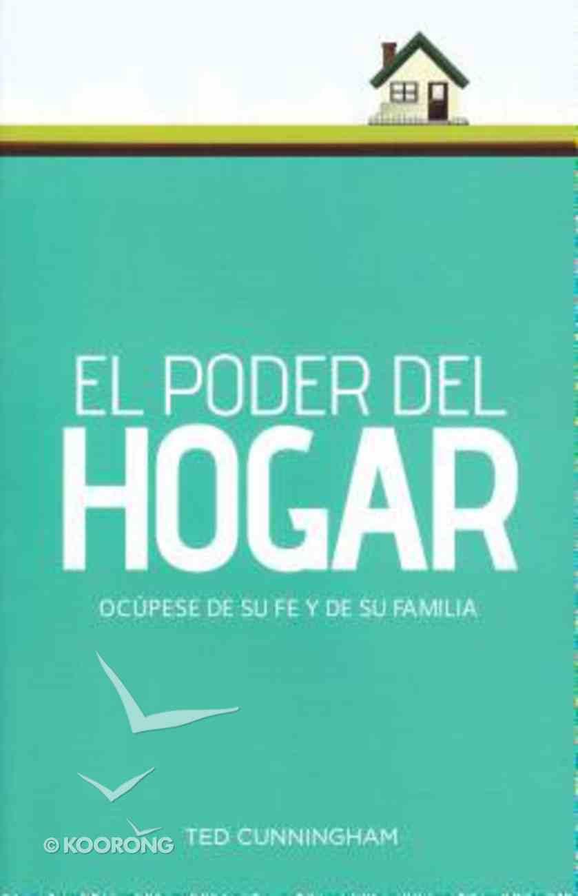 El Poder Del Hogar (The Power Of Home) Paperback