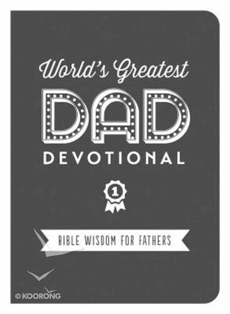 The World's Greatest Dad Devotional Paperback