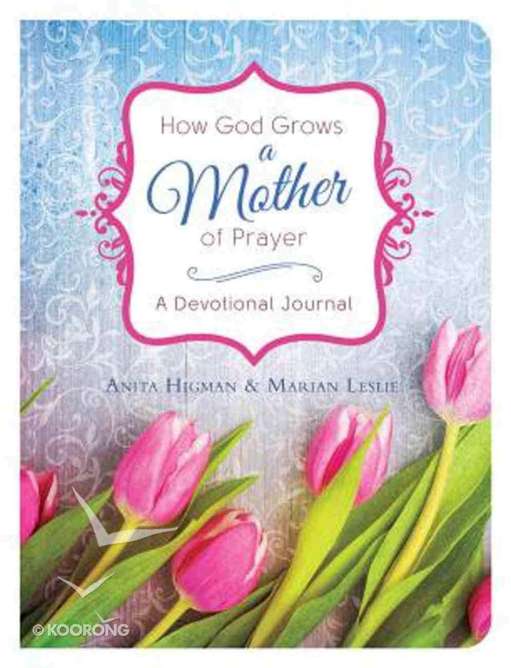 How God Grows a Mother of Prayer Hardback