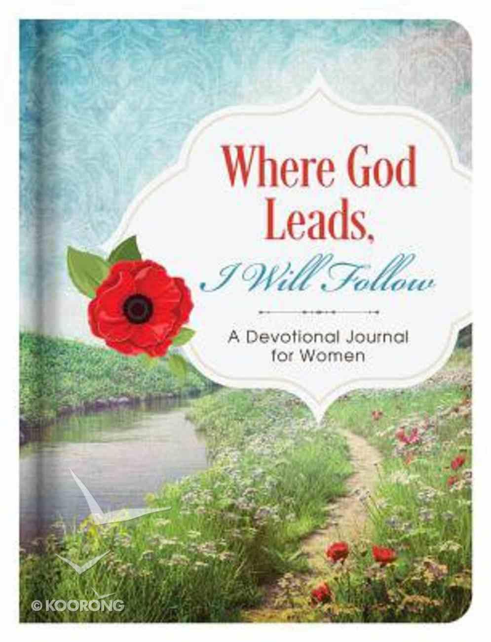 Where God Leads, I Will Follow Journal Hardback