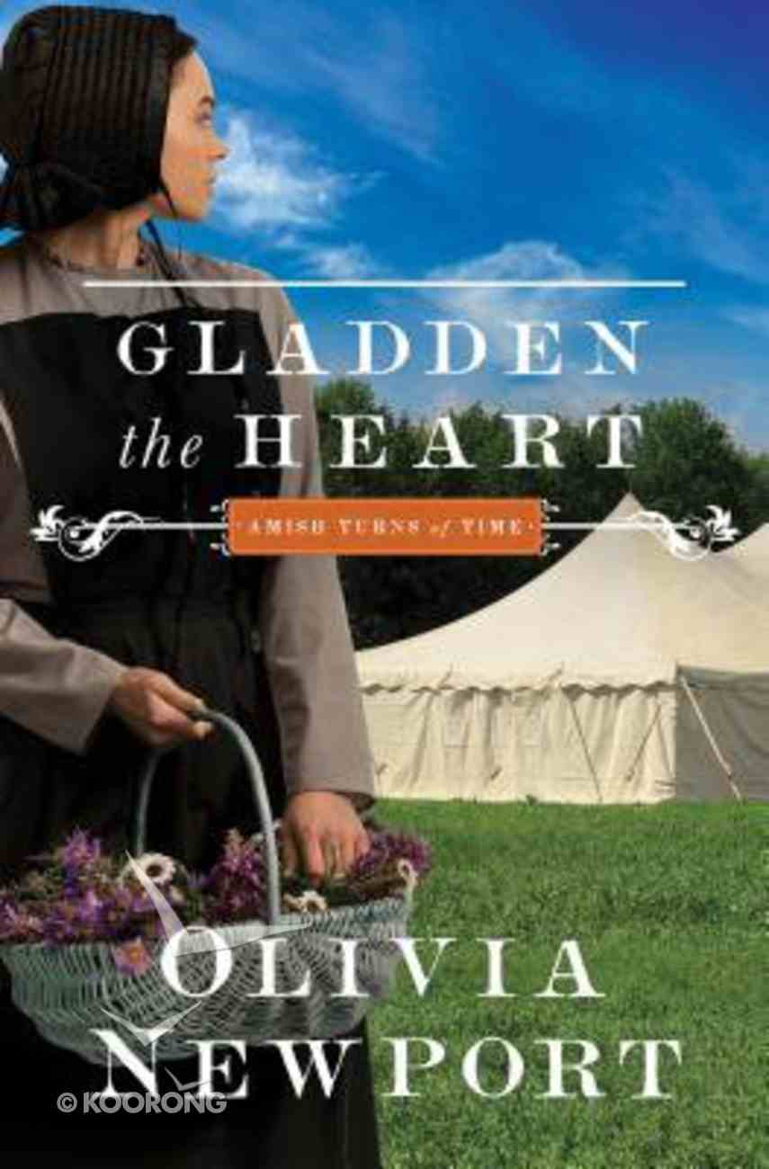 Gladden the Heart (#05 in Amish Turns Of Time Series) Paperback