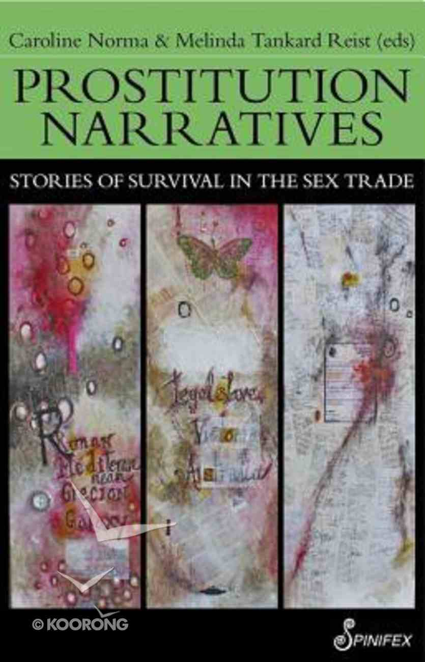 Prostitution Narratives: Stories of Survival in the Sex Trade Paperback