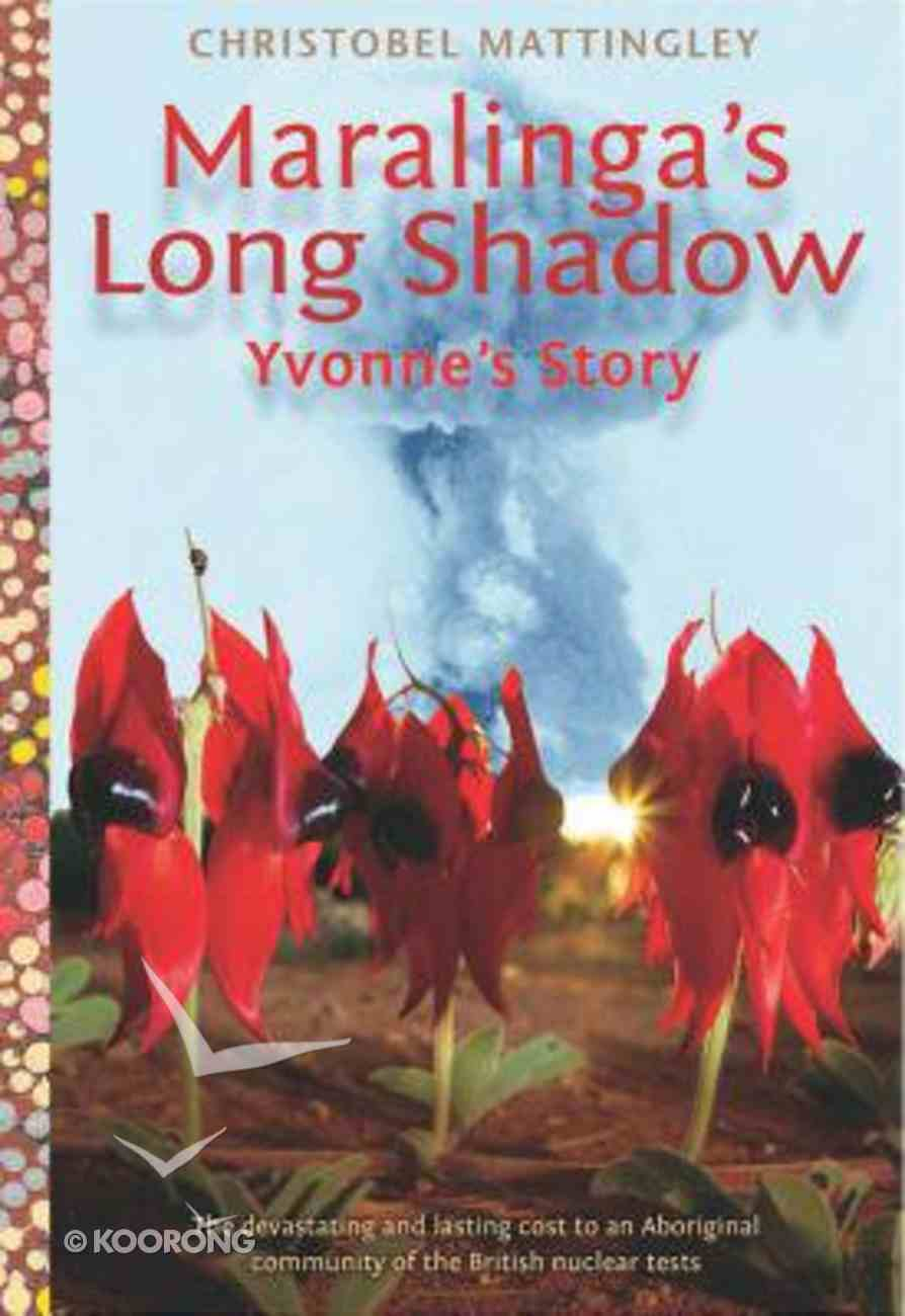 Maralinga's Long Shadow - Yvonne's Story Paperback