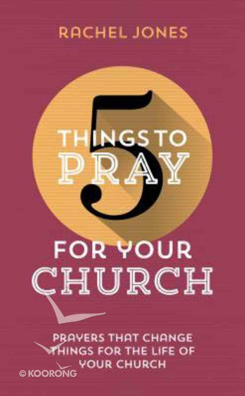 For Your Church (5 Things To Pray Series) Paperback