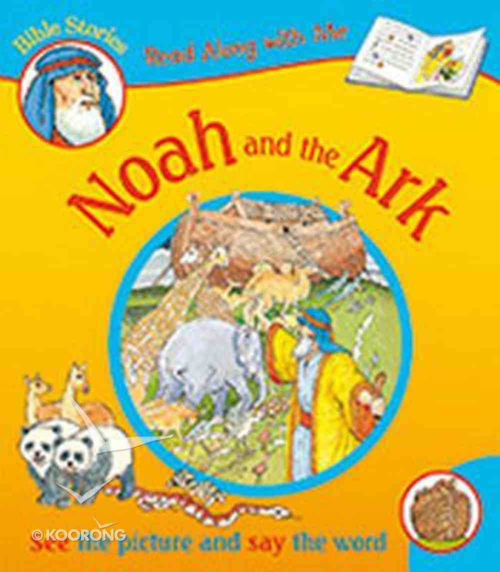 Noah and the Ark (Read Along With Me Bible Stories Series) Paperback