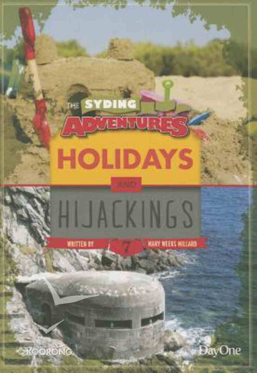 Holidays & Hijackings (#07 in The Syding Adventures Series) Paperback