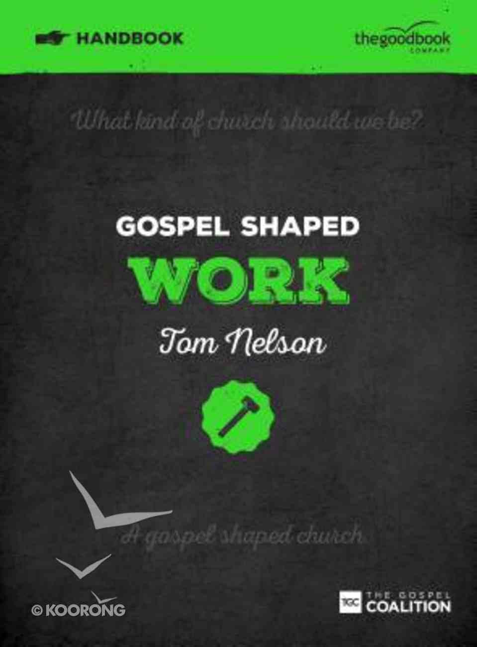 Gospel Shaped Work (Handbook) Paperback