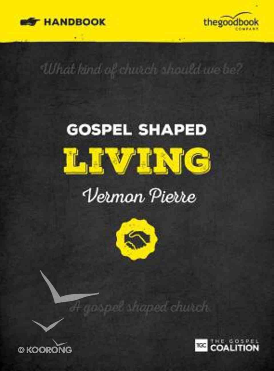 Gospel Shaped Living (Handbook) Paperback