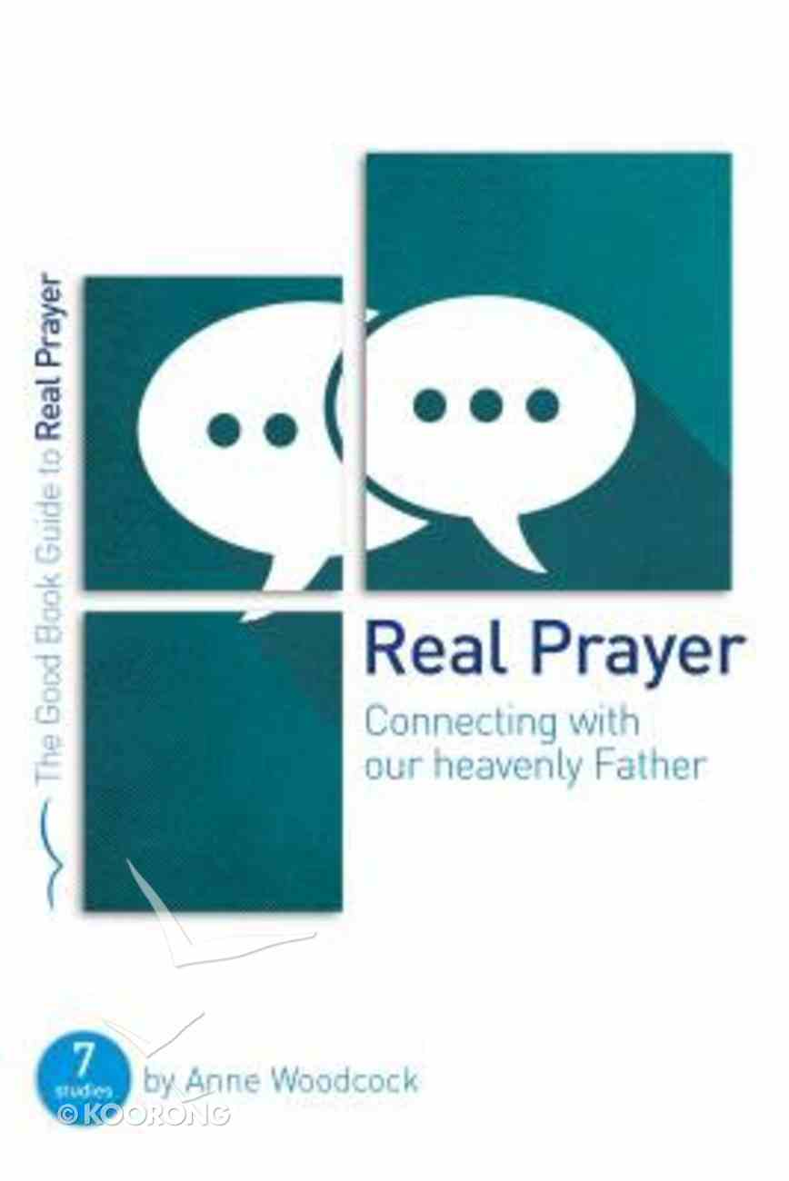 Real Prayer (The Good Book Guides Series) Paperback