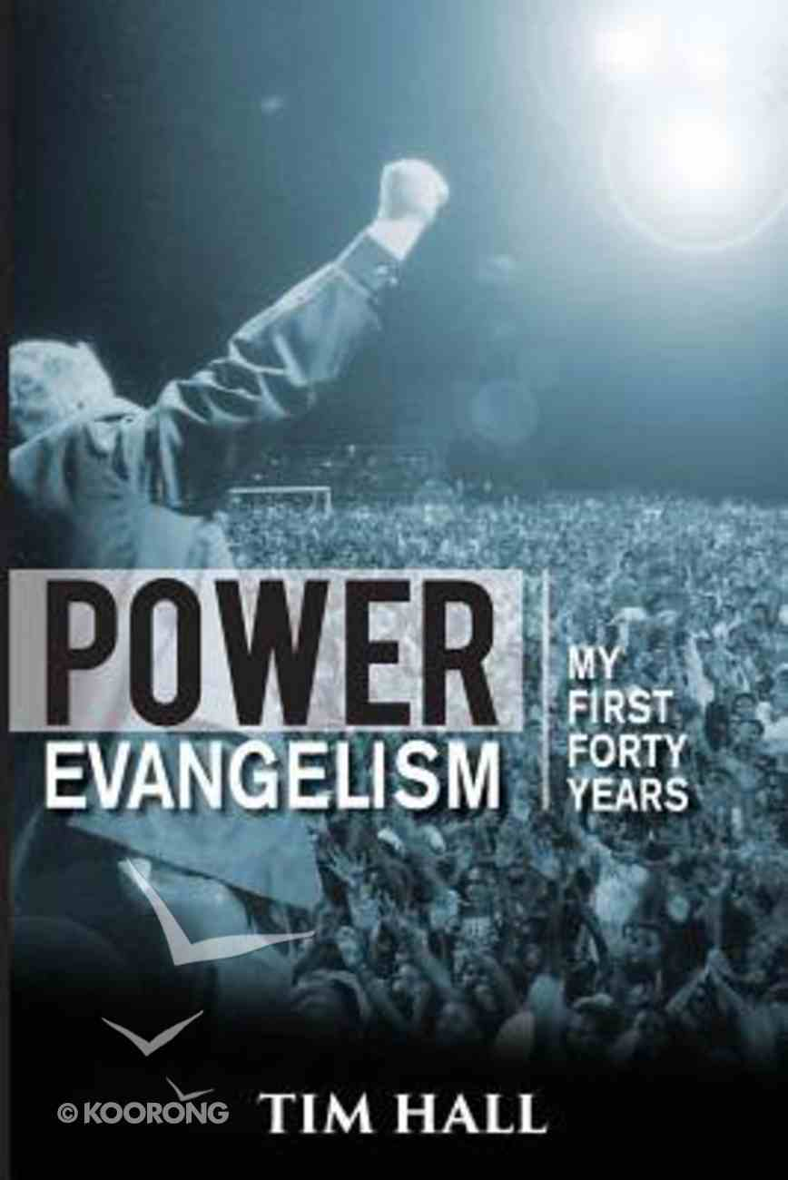Power Evangelisim: My First Forty Years Paperback