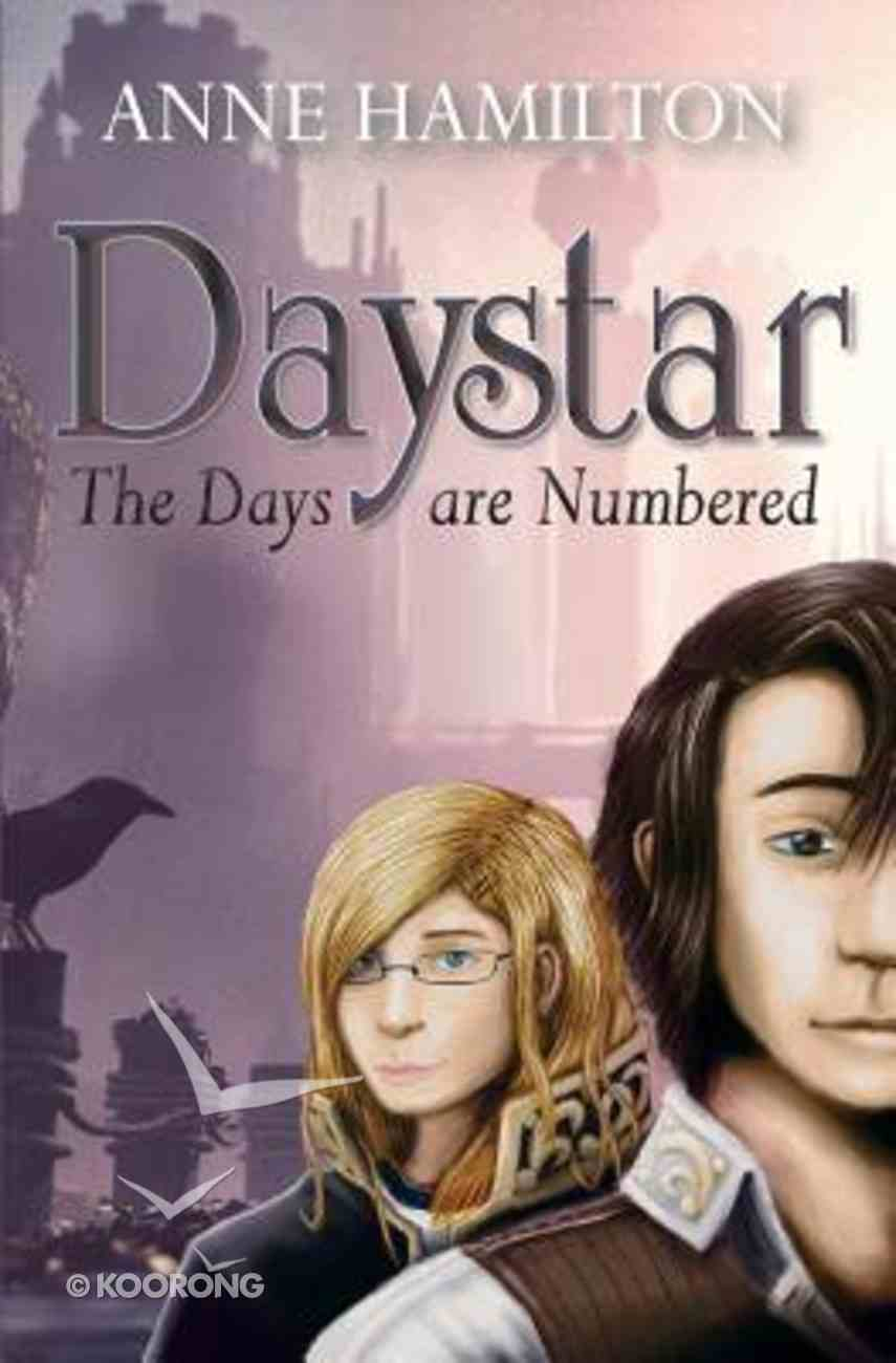 Daystar: The Days Are Numbered Paperback