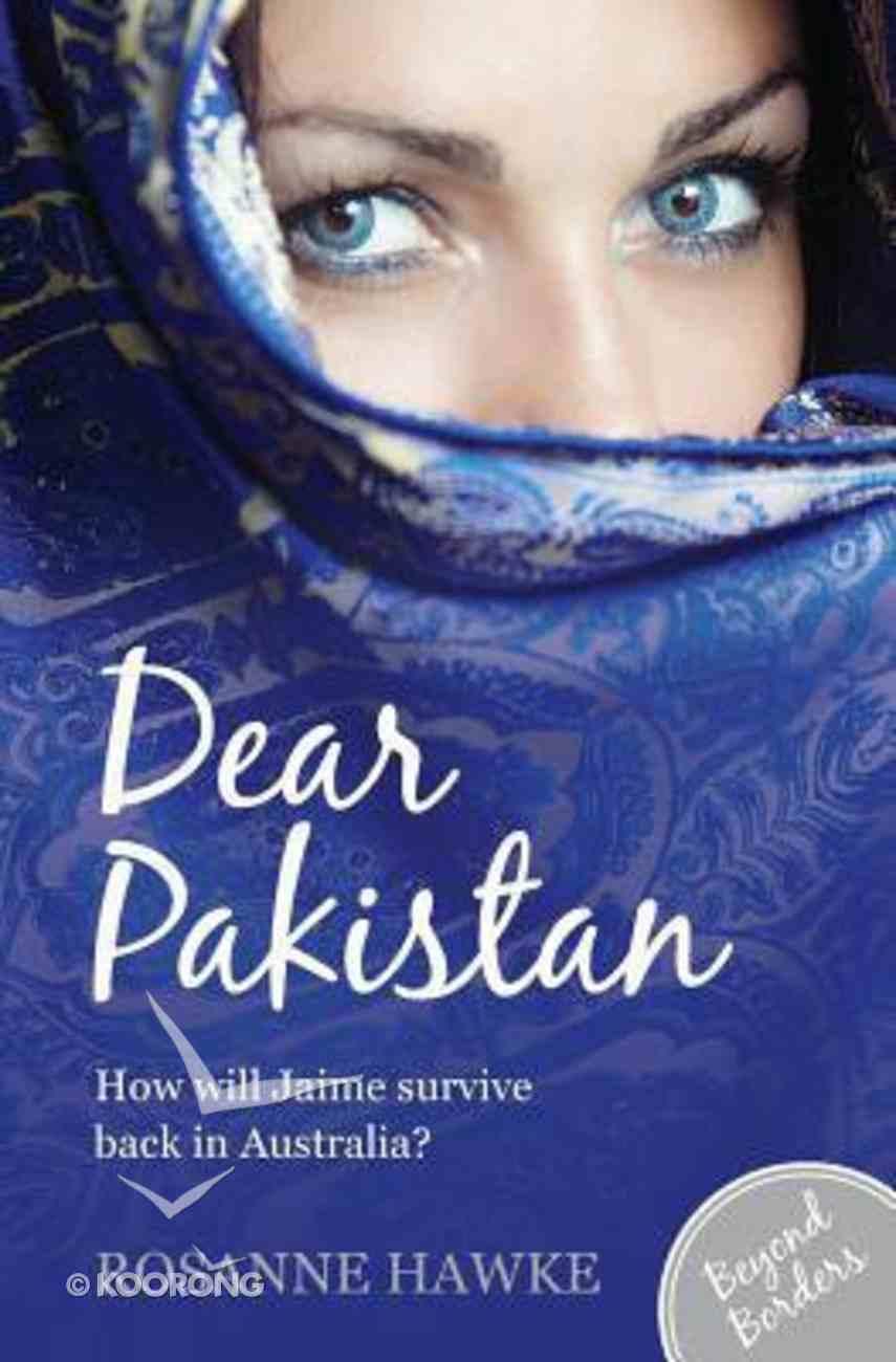 Dear Pakistan (#01 in Beyond Borders Series) Paperback