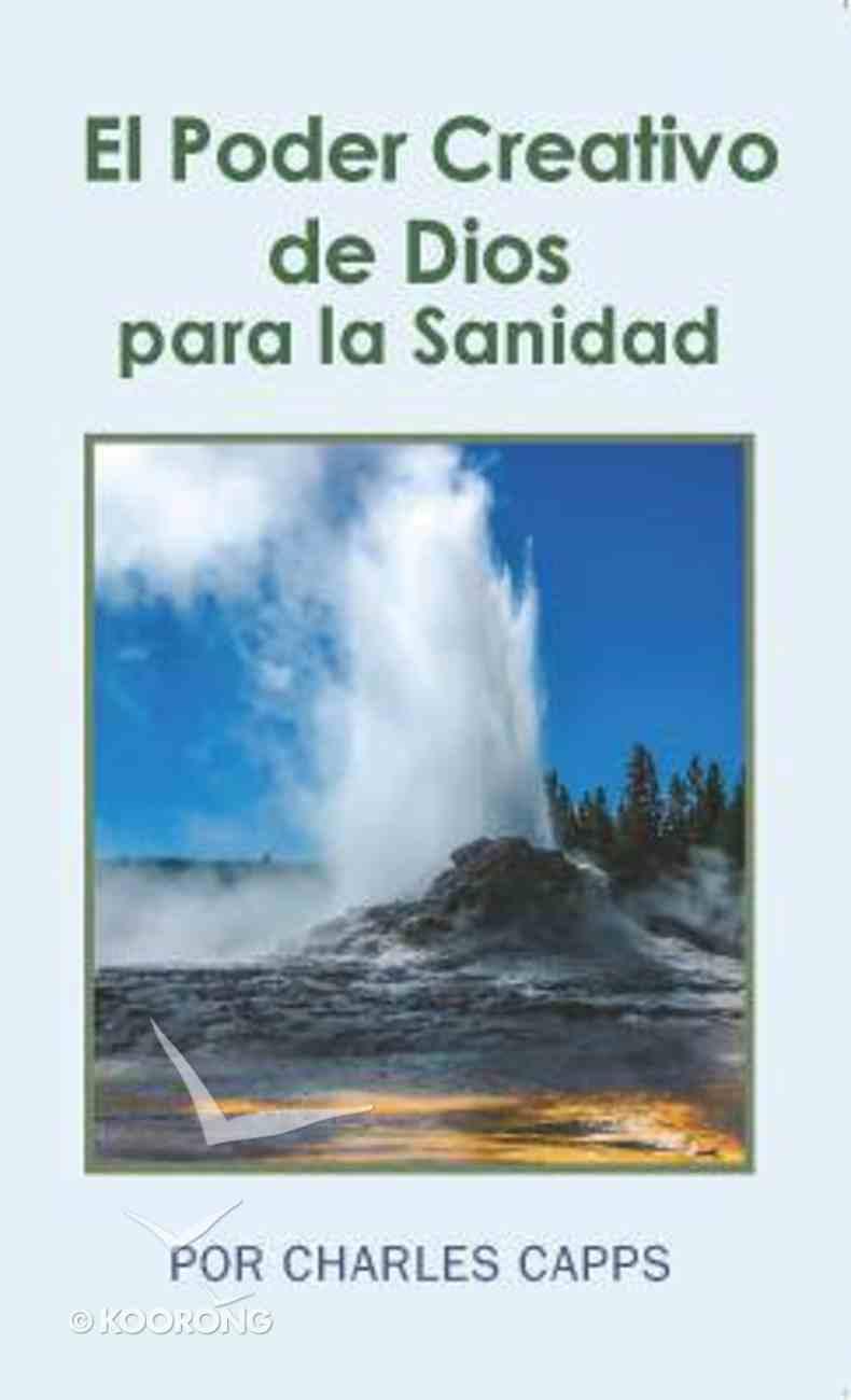 El Poder Creativo De Dios Para La Sanidad (God's Creative Power For Healing) Paperback