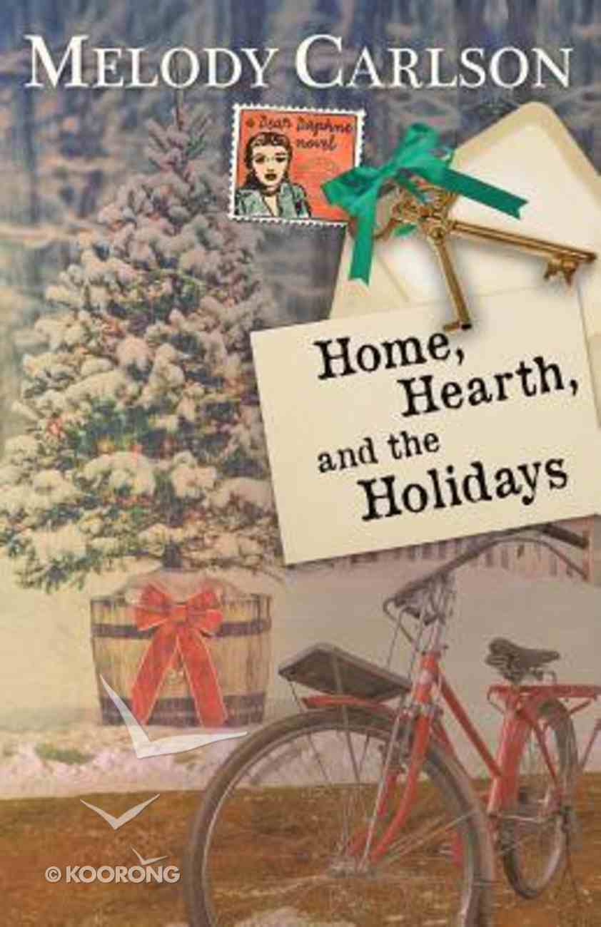 Home, Hearth, and the Holidays (Dear Daphne Novel Series) Paperback