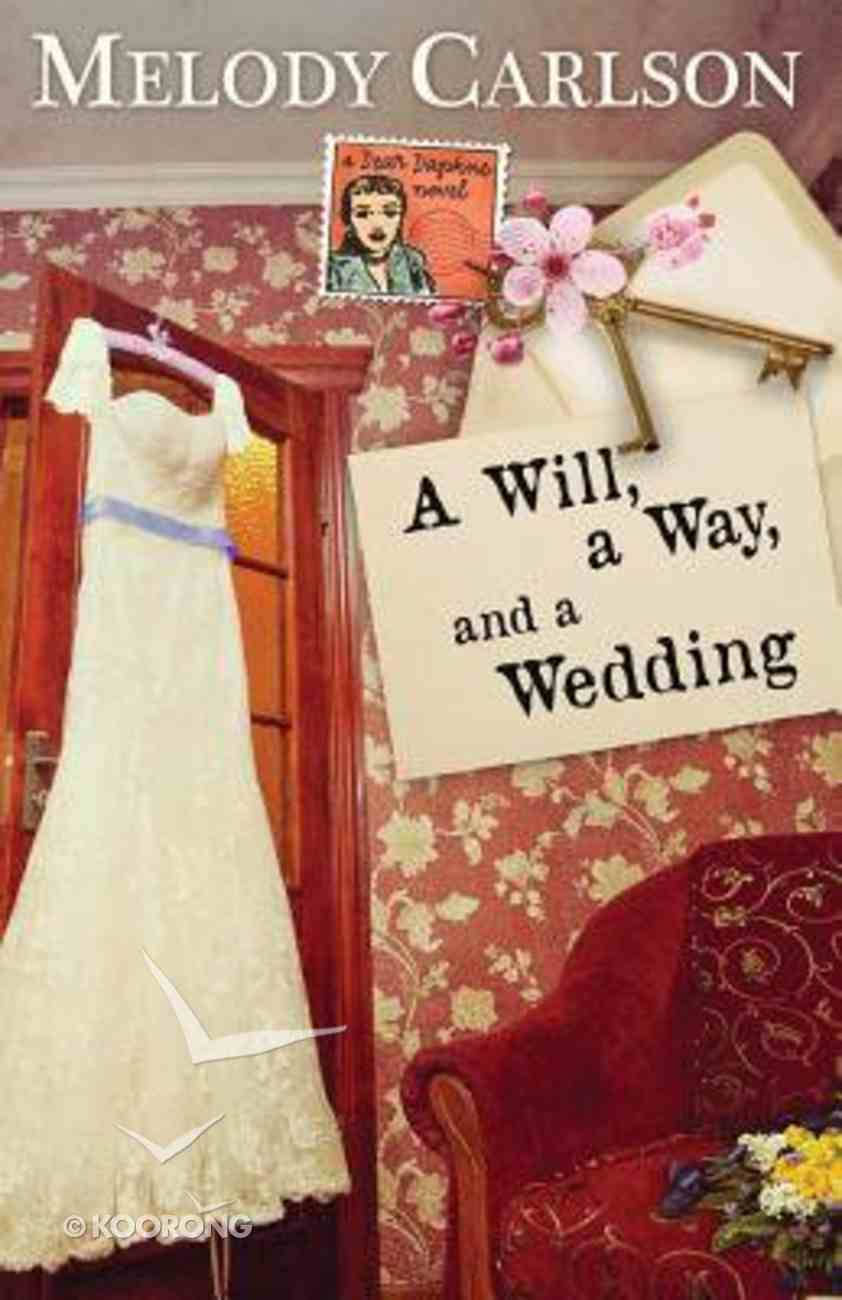 Will, a Way, and a Wedding, a (Dear Daphne Novel Series) Paperback