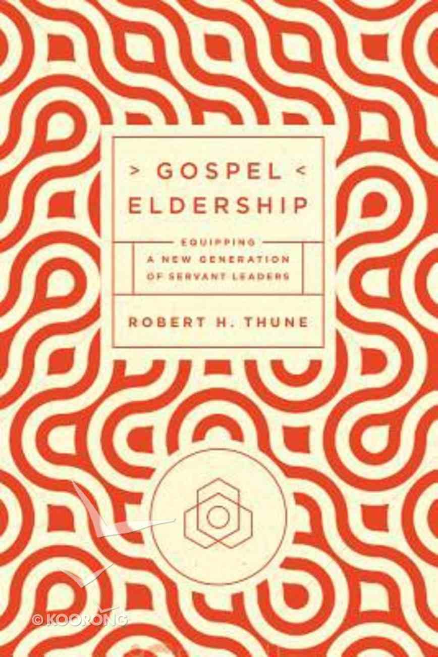 Gospel Eldership Paperback