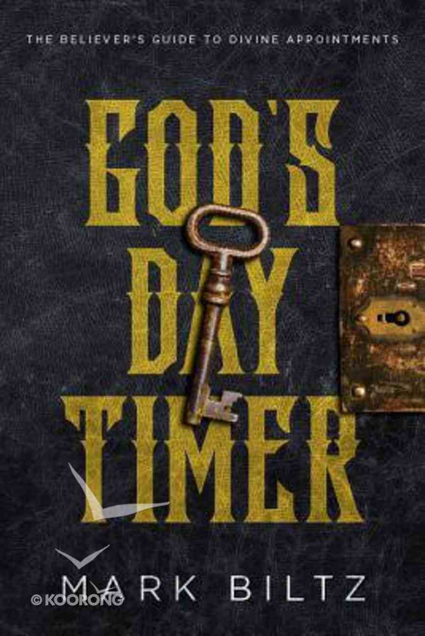 God's Day Timer: The Believer's Guide to Divine Appointments Paperback