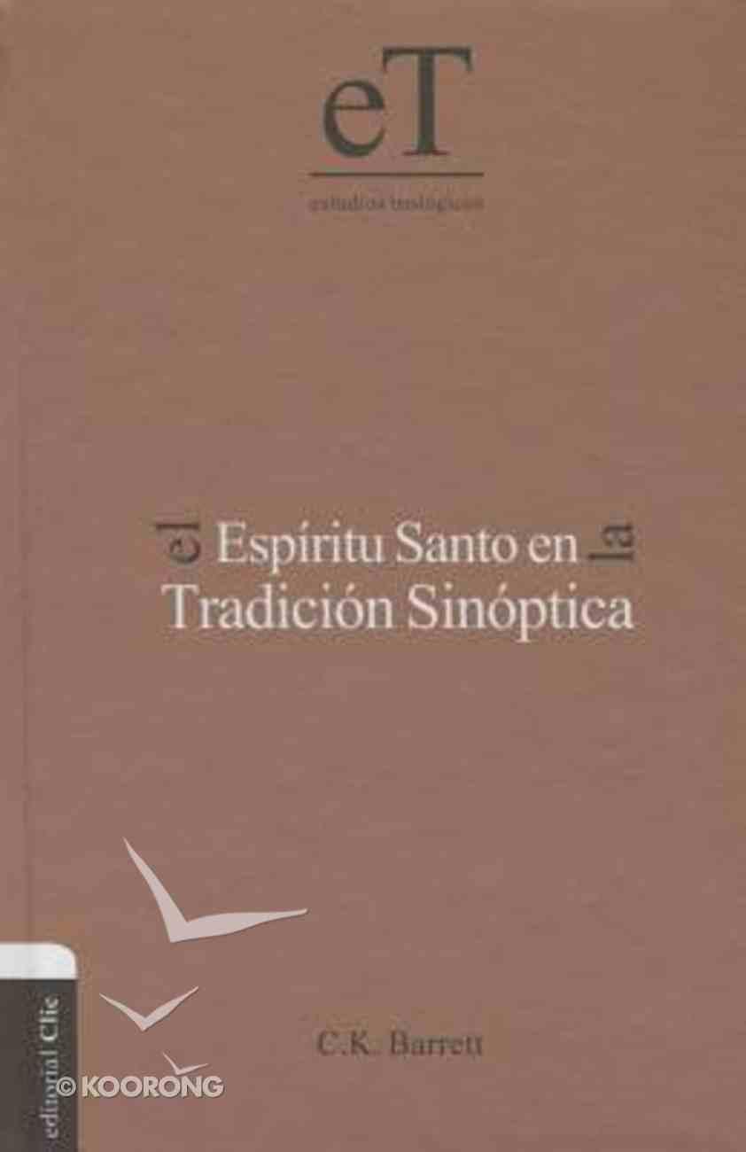 Espritu Santo En La Tradicin Sinptica, El (The Holy Spirit And Synoptic Tradition) Hardback
