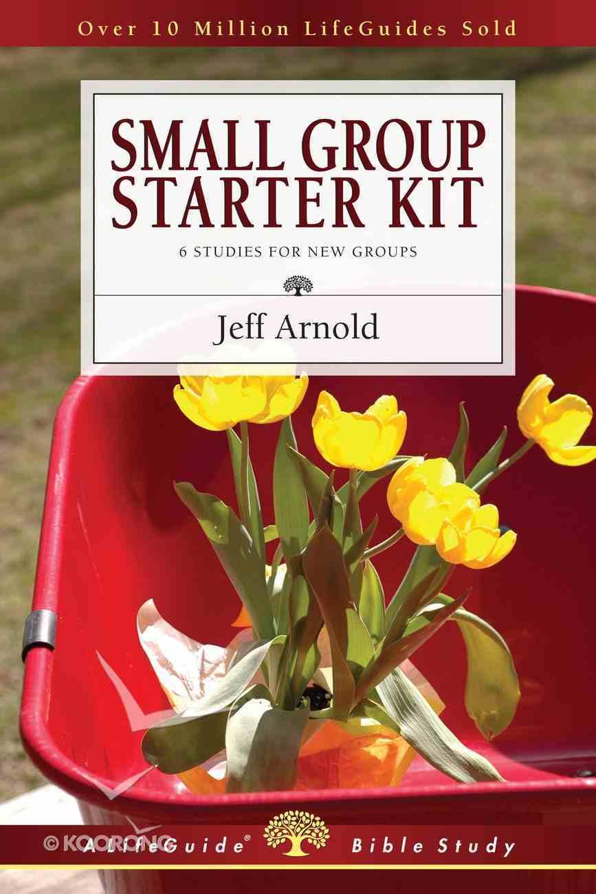Small Group Starter Kit (Lifeguide Bible Study Series) Paperback