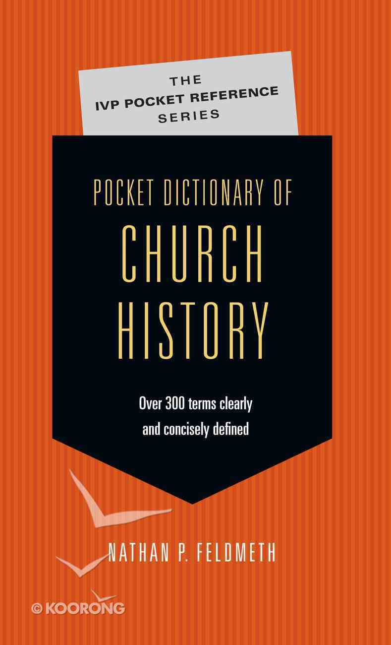 Pocket Dictionary of Church History (Ivp Pocket Reference Series) Paperback