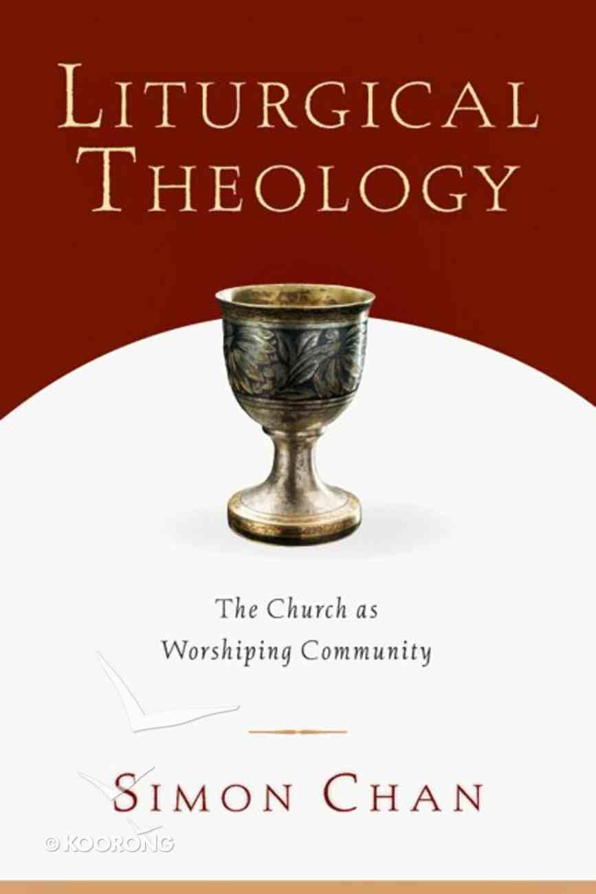 Liturgical Theology Paperback