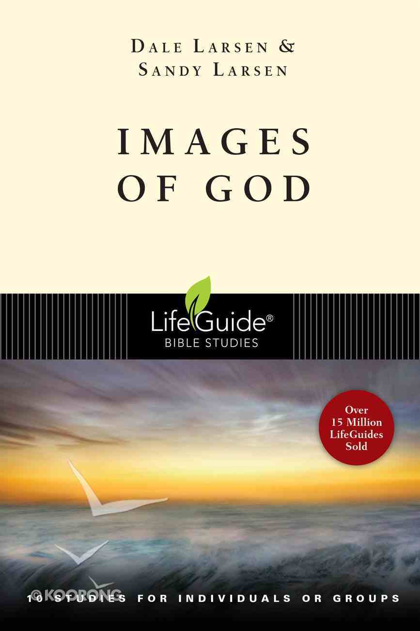 Images of God (Lifeguide Bible Study Series) Paperback