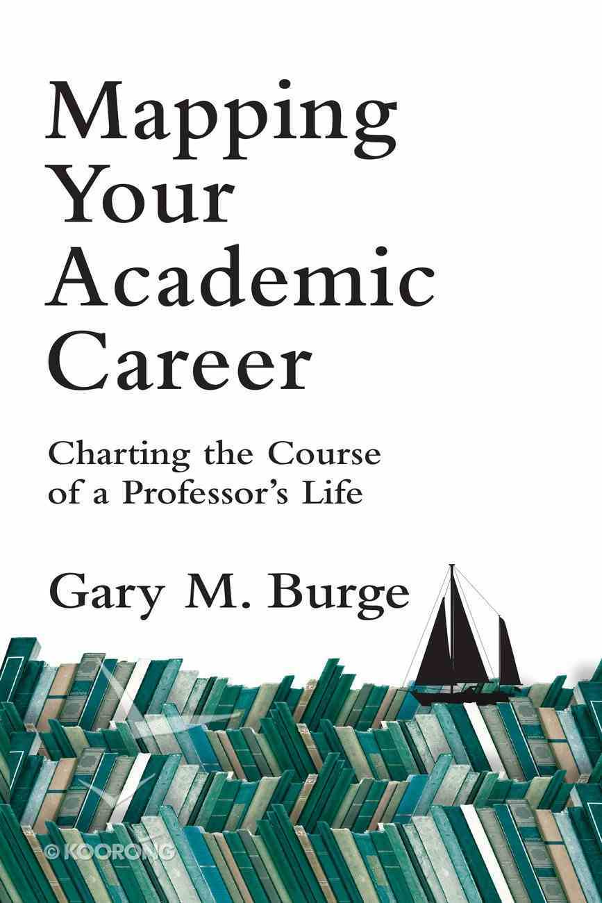 Mapping Your Academic Career Paperback