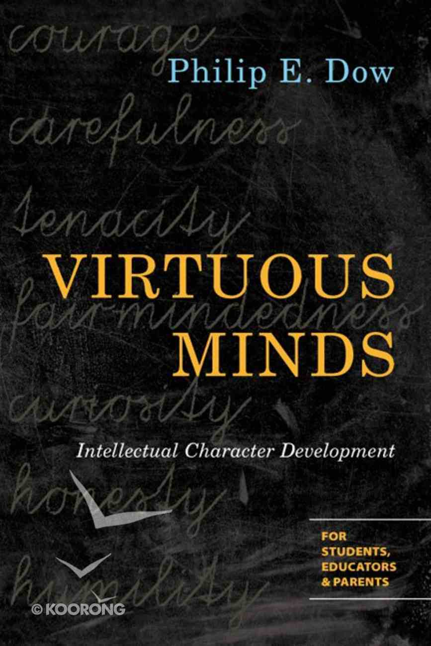 Virtuous Minds: Intellectual Character Development Paperback
