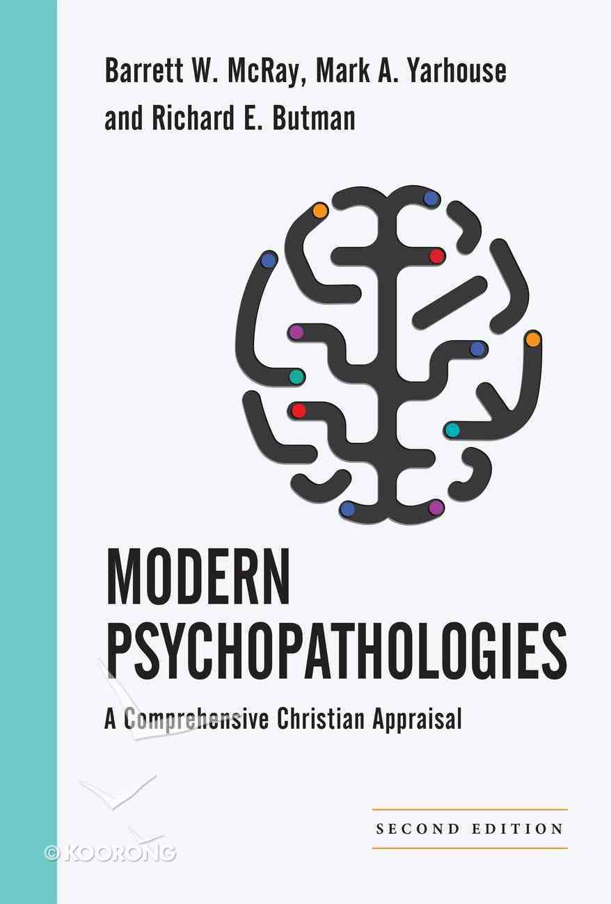 Modern Psychopathologies (2nd Edition) (Christian Association For Psychological Studies Books Series) Hardback