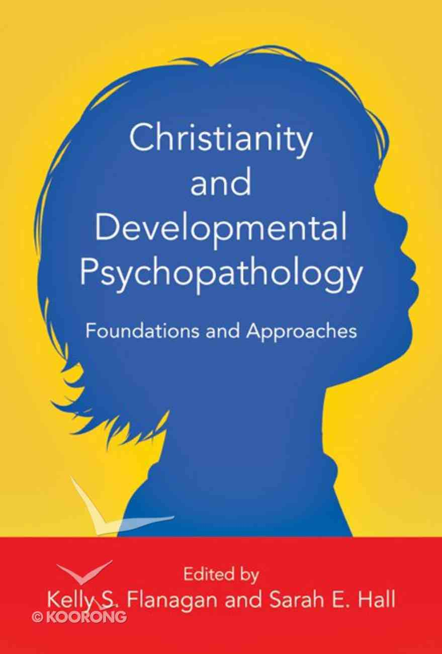 Christianity and Developmental Psychopathology Hardback