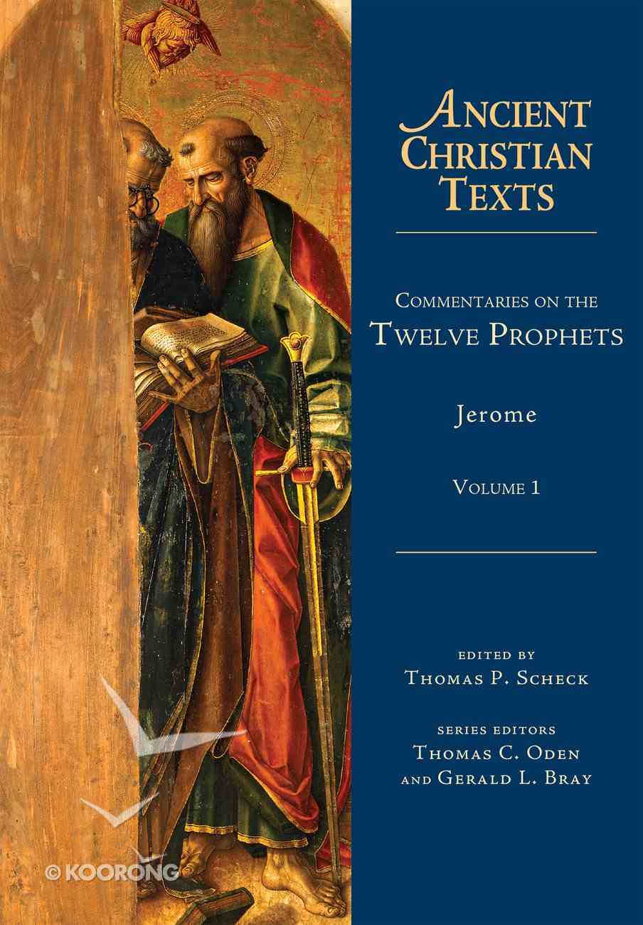 Commentaries on the Twelve Prophets (Volume 1) (#70 in Ancient Christian Texts Series) Hardback
