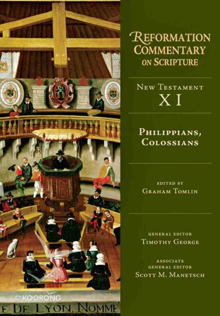 Philippians, Colossians (Reformation Commentary On Scripture Series) Hardback