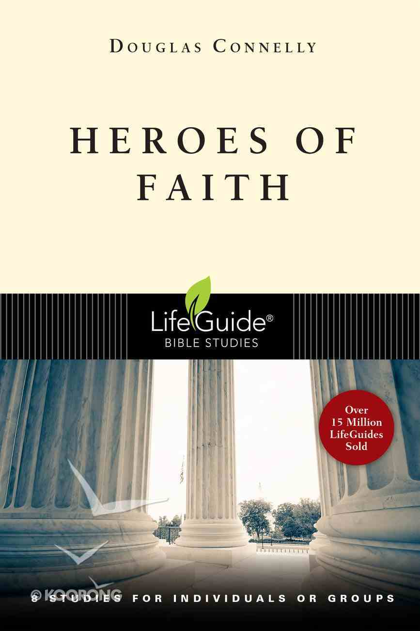 Heroes of Faith (Lifeguide Bible Study Series) Paperback