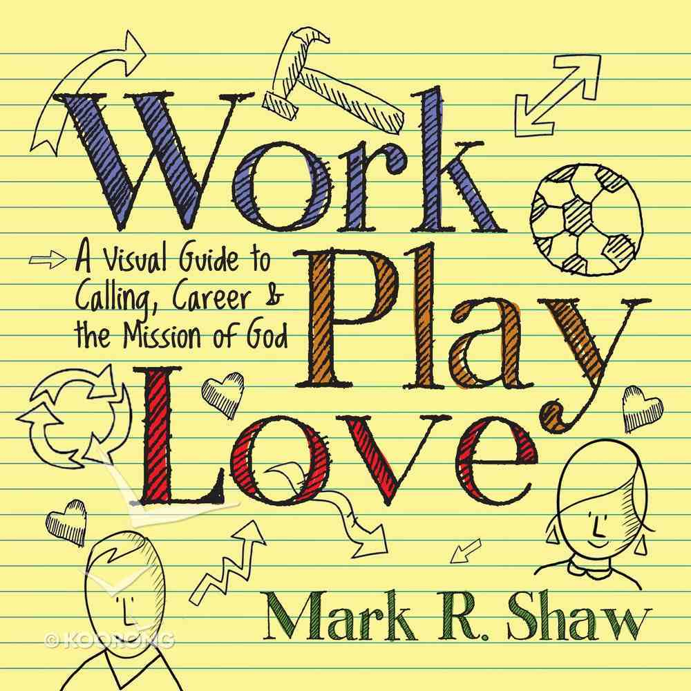 Work, Play, Love Paperback