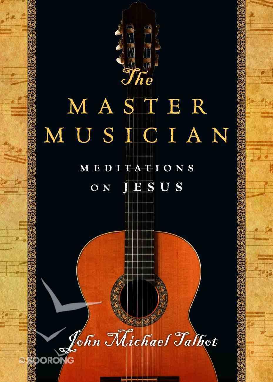 The Master Musician: Meditations on Jesus Paperback
