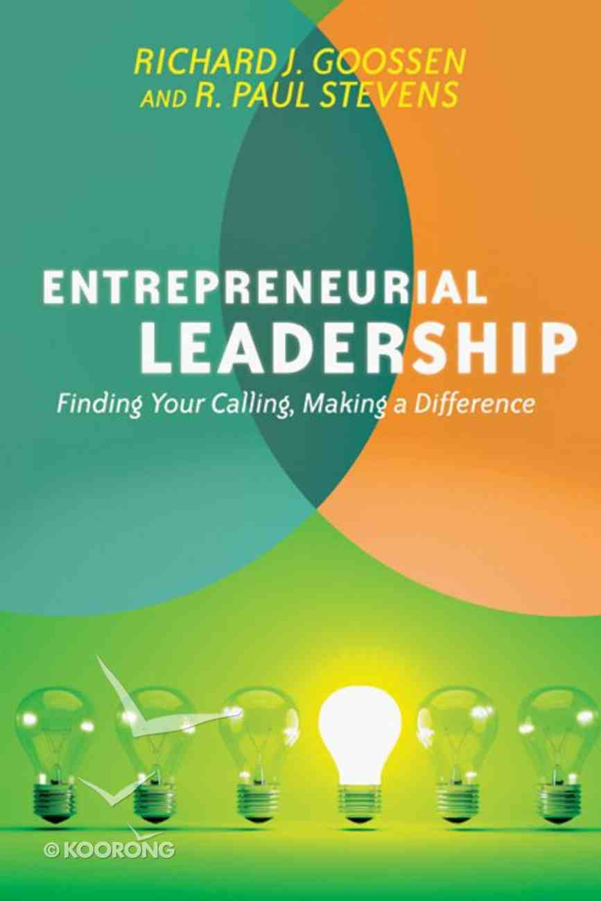 Entrepreneurial Leadership: Finding Your Calling, Making a Difference Paperback