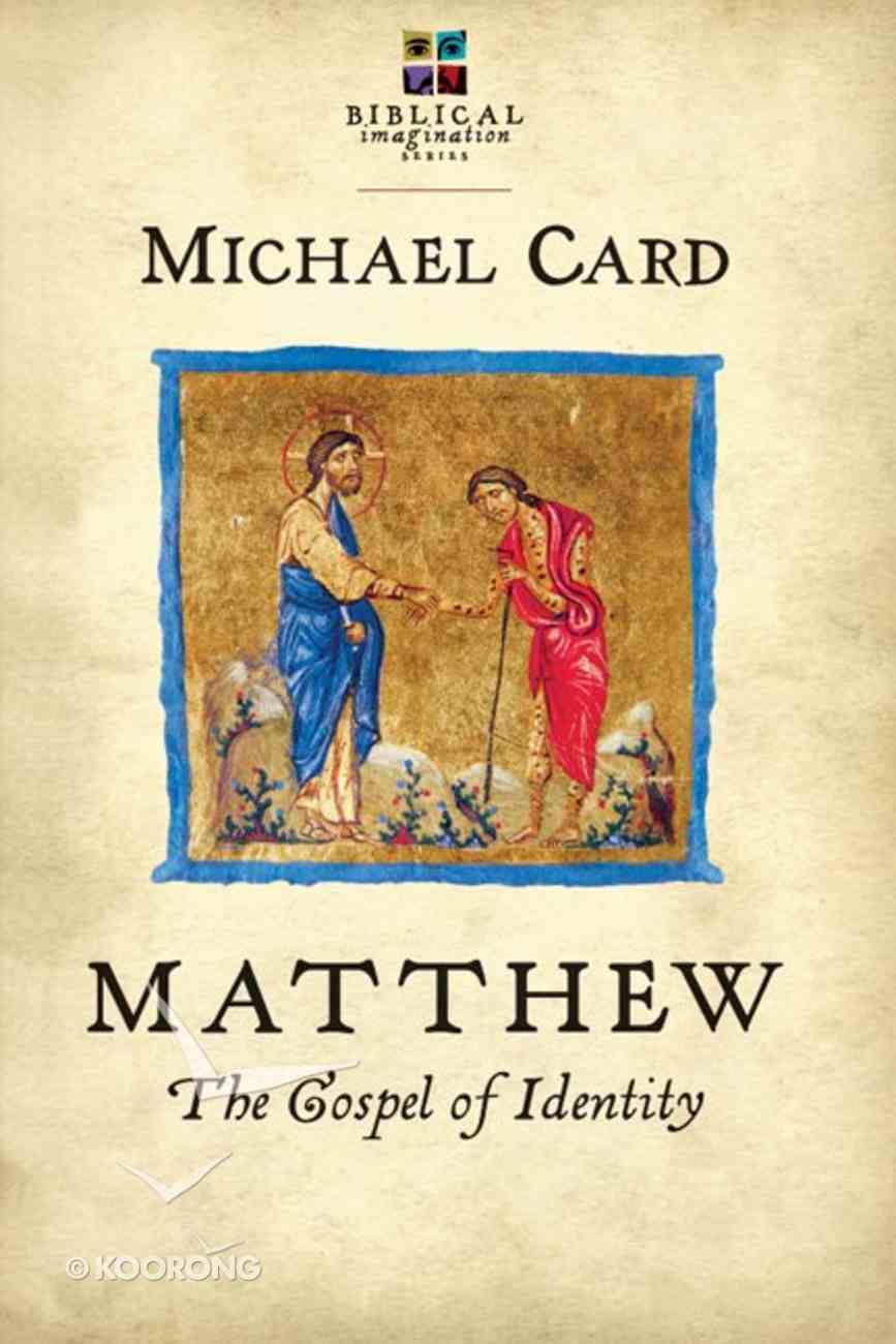 Matthew: The Gospel of Identity (Biblical Imagination Series) Paperback