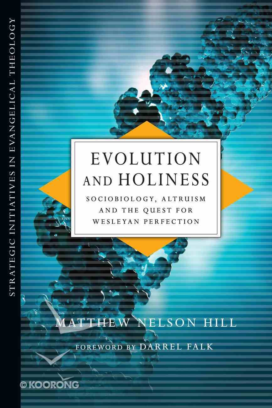 Evolution and Holiness (Strategic Initiatives In Evangelical Theology Series) Paperback