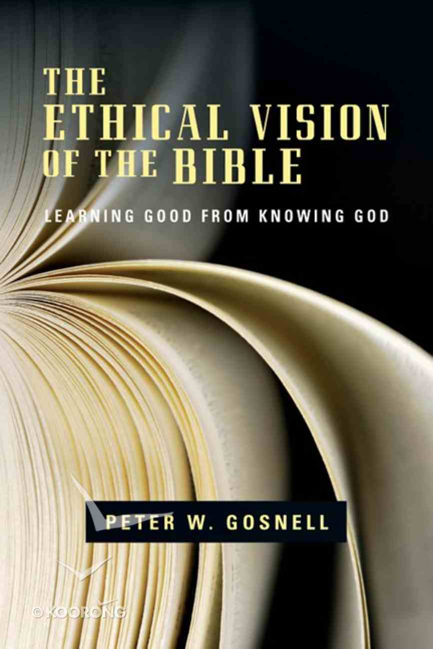 The Ethical Vision of the Bible Paperback