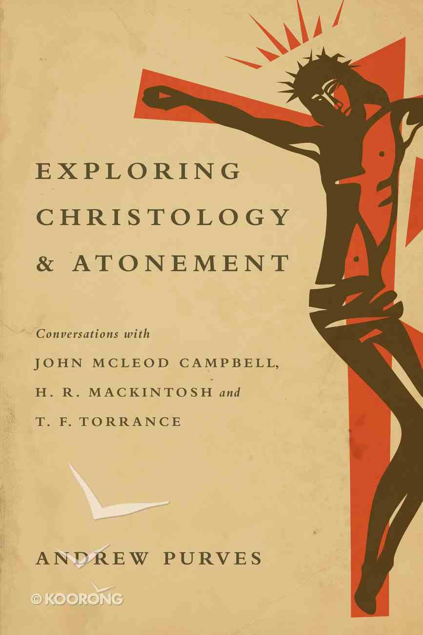 Exploring Christology and Atonement Paperback