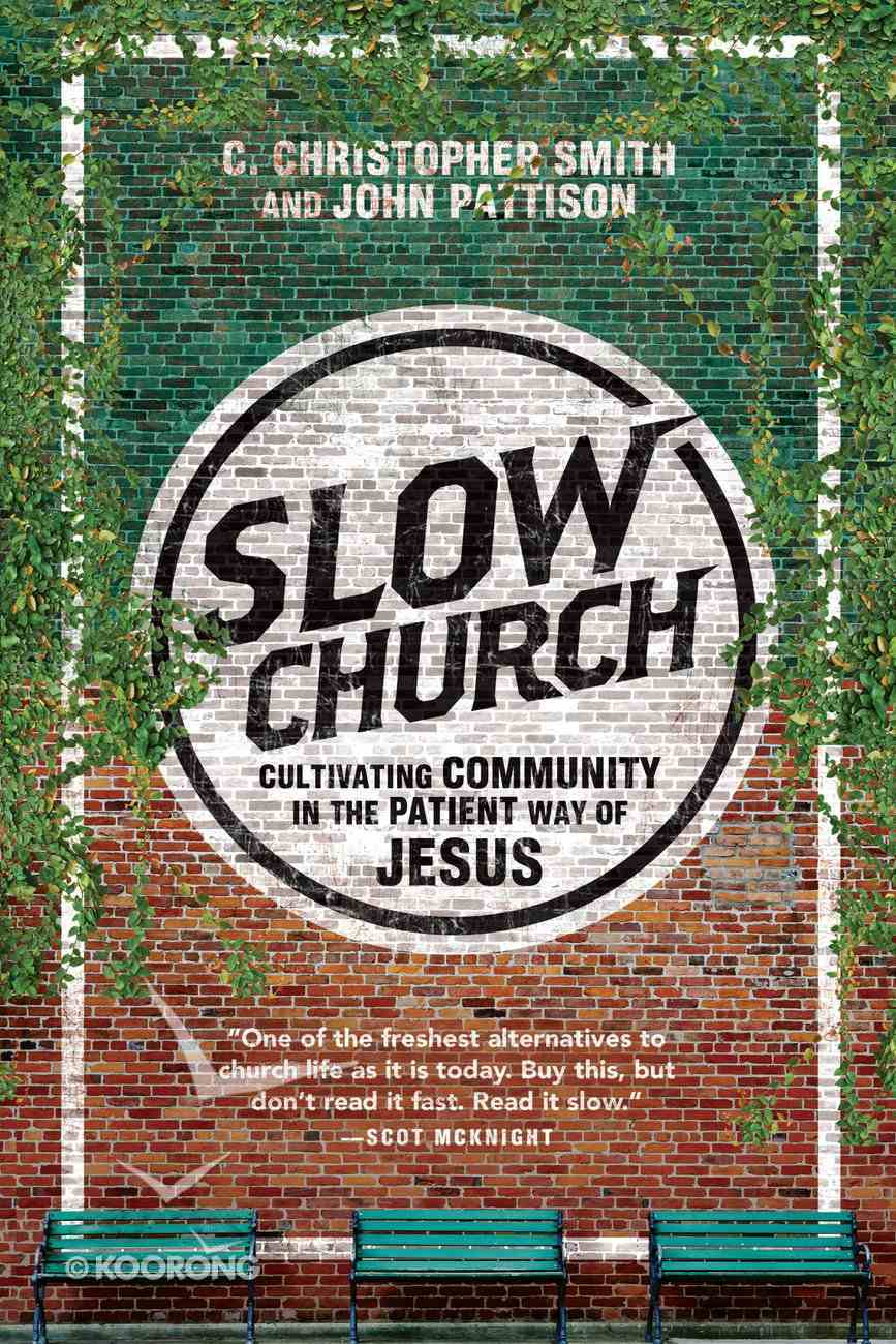 Slow Church: Cultivating Community in the Patient Way of Jesus Paperback